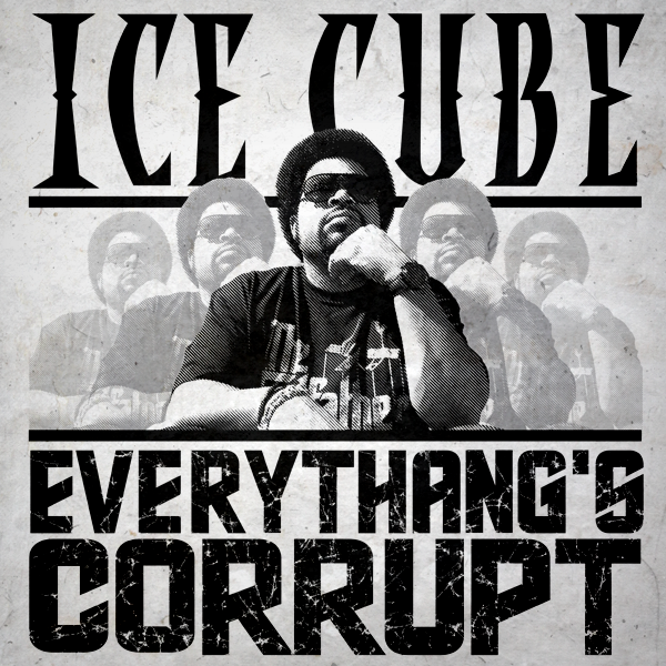 Ice Cube - Everythang_s Corrupt - Single